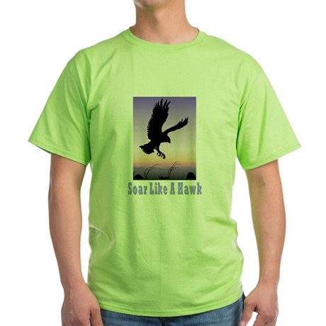 Flying High Soar Like A Hawk Green T-Shirt