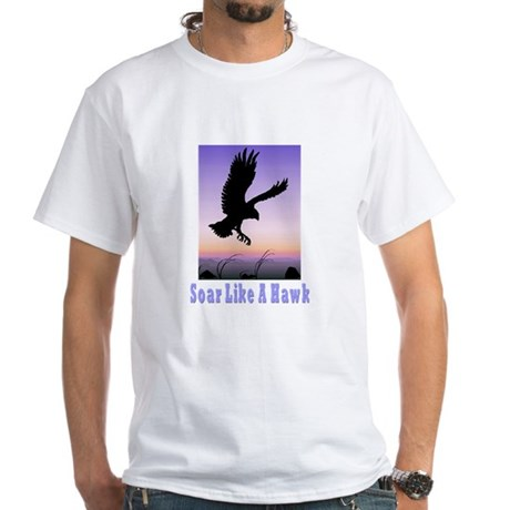Flying High Soar Like A Hawk White T-Shirt