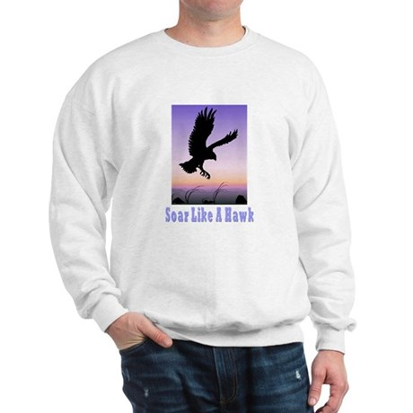 Flying High Soar Like A Hawk Sweatshirt