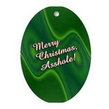 Merry Christmas, Asshole! Oval Ornament