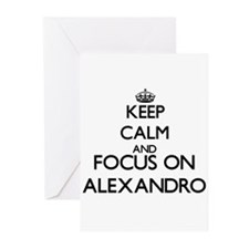 Keep Calm and Focus on Alexandro Greeting Cards
