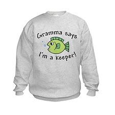 Gramma Says I'm a Keeper Sweatshirt