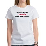 """Objects May Be Larger..."" Tee"