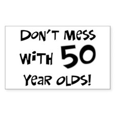 50th birthday don't mess Rectangle Decal