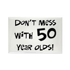 50th birthday don't mess Rectangle Magnet (100 pac