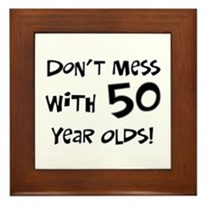 50th birthday don't mess Framed Tile
