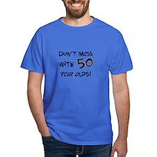 50th birthday don't mess T-Shirt