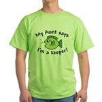 My Aunt Says I'm a Keeper Green T-Shirt