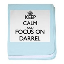 Keep Calm and Focus on Darrel baby blanket