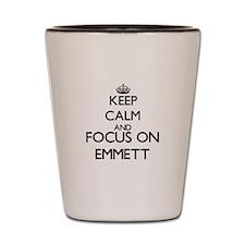Keep Calm and Focus on Emmett Shot Glass