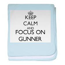 Keep Calm and Focus on Gunner baby blanket