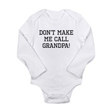 Don't Make Me Call Grandpa Body Suit