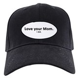 Love Your Mom - Baseball Hat