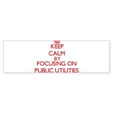 Keep Calm by focusing on Public Uti Bumper Bumper Sticker