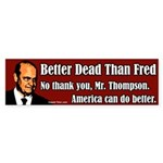 Better Dead Than Fred bumper sticker