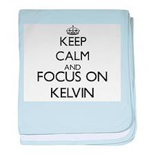 Keep Calm and Focus on Kelvin baby blanket