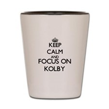 Keep Calm and Focus on Kolby Shot Glass