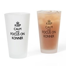 Keep Calm and Focus on Konner Drinking Glass
