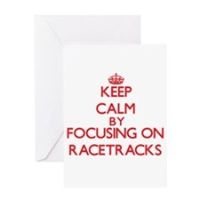 Keep Calm by focusing on Racetracks Greeting Cards