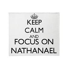 Keep Calm and Focus on Nathanael Throw Blanket