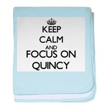 Keep Calm and Focus on Quincy baby blanket