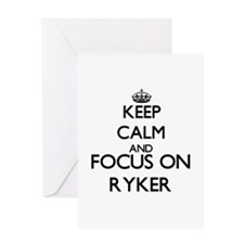 Keep Calm and Focus on Ryker Greeting Cards