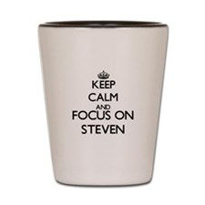 Keep Calm and Focus on Steven Shot Glass