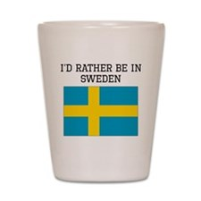 Id Rather Be In Sweden Shot Glass
