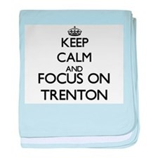 Keep Calm and Focus on Trenton baby blanket