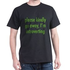 Please Kindly Go Away, I'm Introverting T-Shirt