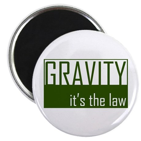 Gavity, It's The Law Magnet