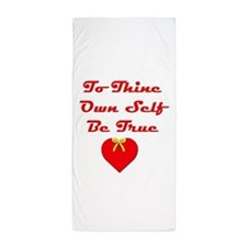 To Thine Own Self Be True Beach Towel