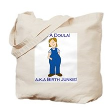 Birth Junkie Tote Bag
