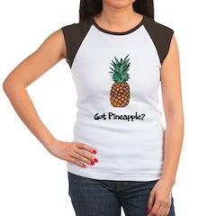 Got Pineapple? Women's Cap Sleeve T-Shirt