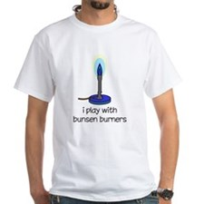 I Play with Bunsen Burners Shirt