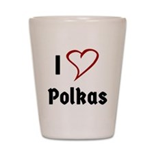 I Love Polkas Shot Glass