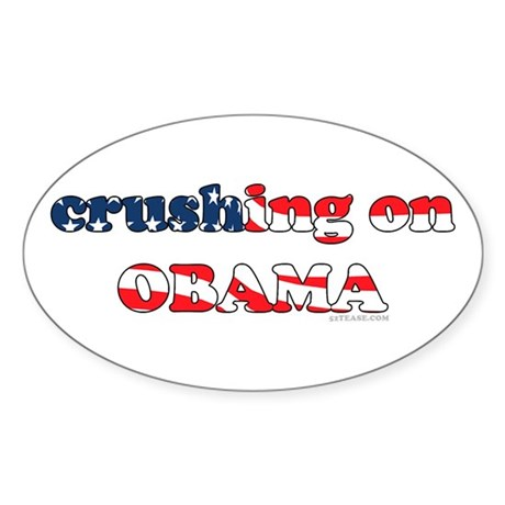 Crushing on Obama Oval Sticker