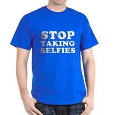 Stop Taking Selfies T-Shirt