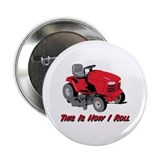 This Is How I Roll Mower Button