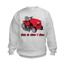 This Is How I Roll Mower Sweatshirt