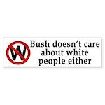 Bush Doesn't Care (bumper sticker)