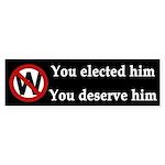 You Elected Him (bumper sticker)