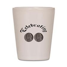 celebratingdoublenickle.jpg Shot Glass