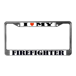 I Love My Firefighter License Plate Frame