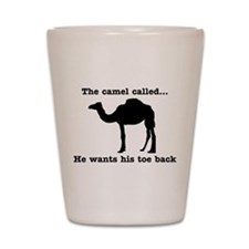 The Camel Called Wants Toe Back Shot Glass