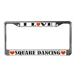 I Love Square Dancing License Plate Frame