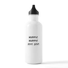 HAPPY! HAPPY! JOY! JOY! Water Bottle