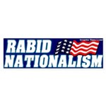 Rabid Nationalism Bumper Sticker