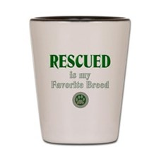 Rescued is my Favorite Breed Shot Glass
