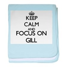 Keep calm and Focus on Gill baby blanket